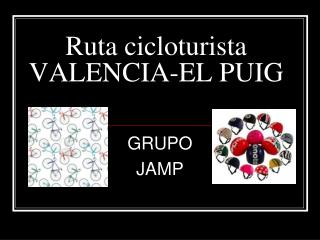 Ruta cicloturista  VALENCIA-EL PUIG
