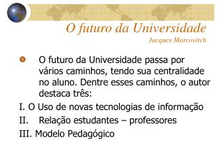 O futuro da Universidade Jacques Marcovitch
