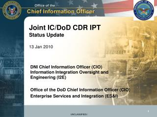Joint IC/DoD CDR IPT  Status Update 13 Jan 2010