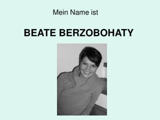 BEATE BERZOBOHATY