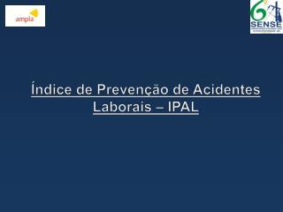 Índice de Prevenção de Acidentes Laborais – IPAL