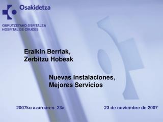 Nuevas Instalaciones, Mejores Servicios