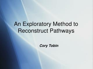An Exploratory Method to Reconstruct Pathways