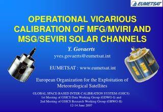 OPERATIONAL VICARIOUS CALIBRATION OF MFG/MVIRI AND MSG/SEVIRI SOLAR CHANNELS