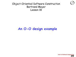 Object-Oriented Software Construction Bertrand Meyer Lesson 18