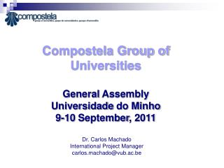 Compostela Group of  Universities General  Assembly Universidade  do Minho 9-10  September , 2011