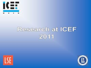 Research at ICEF 2011