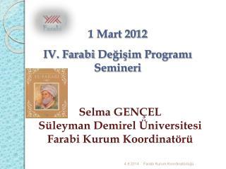 1 Mart 2012 IV.  Farabi  Değişim Programı Semineri