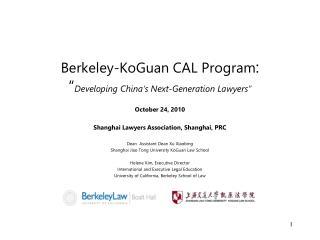 "Berkeley-KoGuan CAL Program : "" Developing China's Next-Generation Lawyers"""