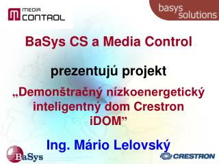 BaSys CS  a Media Control prezentuj ú  projekt