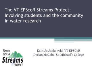 The VT EPScoR Streams Project: Involving students and the community in water research
