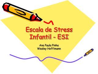 Escala de Stress Infantil - ESI