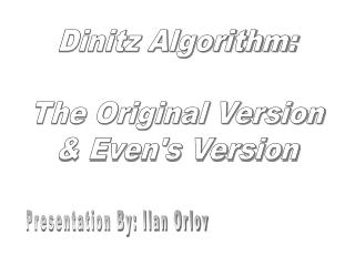 Dinitz Algorithm: The Original Version & Even's Version