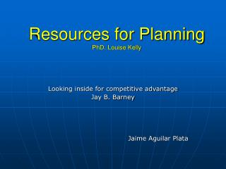 Resources for Planning PhD. Louise Kelly