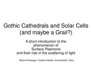 Gothic Cathedrals and Solar Cells (and maybe a Grail?)