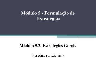 M�dulo 5 - Formula��o de  Estrat�gias