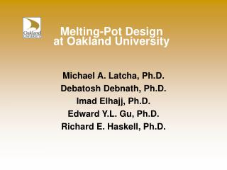 Melting-Pot Design  at Oakland University