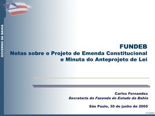 Carlos Fernandes Secretaria da Fazenda do Estado da Bahia São Paulo, 30 de junho de 2005