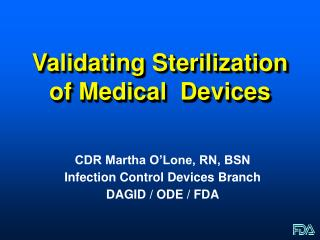 Validating Sterilization  of Medical  Devices