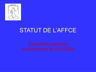STATUT DE L'AFFCE