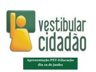 Apresentação PET-Educação  dia 19 de junho