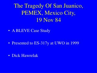 The Tragedy Of San Juanico,  PEMEX, Mexico City,              19 Nov 84