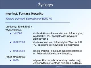 mgr inż. Tomasz Kocejko Katedra Inżynierii Biomedycznej WETI PG