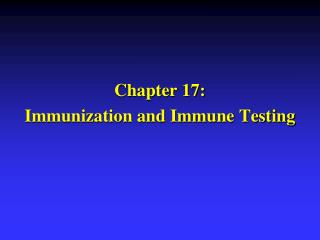 Chapter 17: Immunization and Immune Testing