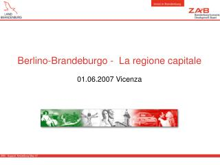 Berlino-Brandeburgo -  La regione capitale 01.06.2007 Vicenza