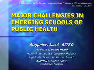 MAJOR C HALLENGIES IN EMERGING S CHOOL S  OF PUBLIC HEALTH