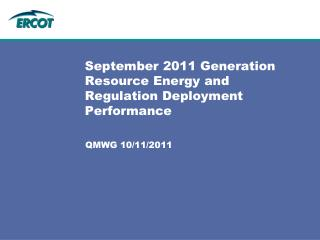 September 2011 Generation Resource Energy and Regulation Deployment Performance