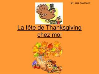 La fête de Thanksgiving  chez moi