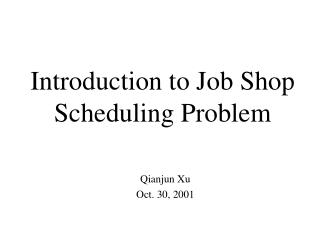 Introduction to Job Shop Scheduling Problem