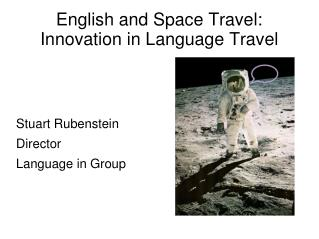 English and Space Travel:  Innovation in Language Travel