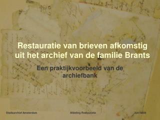 Restauratie van brieven afkomstig uit het archief van de familie Brants