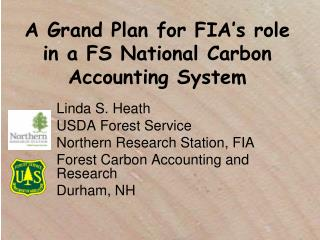 A Grand Plan for FIA's role  in a FS National Carbon Accounting System