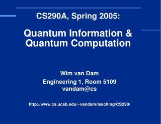 CS290A, Spring 2005: Quantum Information & Quantum Computation