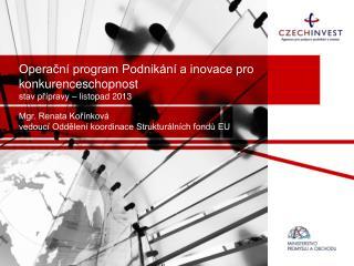Operační program Podnikání a inovace pro konkurenceschopnost stav přípravy – listopad 2013