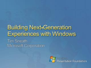 Building Next-Generation Experiences with Windows