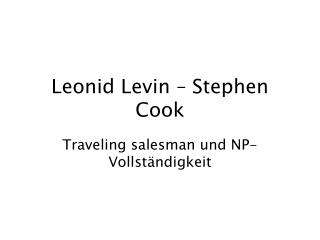 Leonid Levin – Stephen Cook