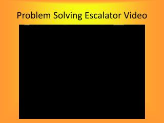 Problem Solving Escalator Video
