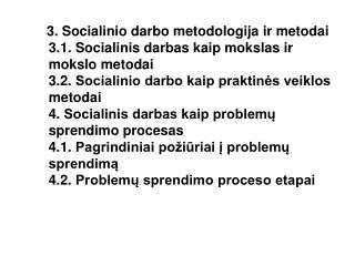 3.1.  Socialinio darbo metodologija
