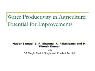 Water Productivity in Agriculture: Potential for Improvements