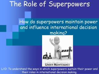 The Role of Superpowers