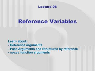 Lecture 06 Reference Variables