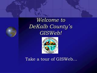 Welcome to  DeKalb County's  GISWeb!