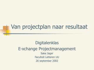 Van projectplan naar resultaat