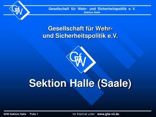 Gesellschaft für Wehr- und Sicherheitspolitik e.V. Sektion Halle (Saale)