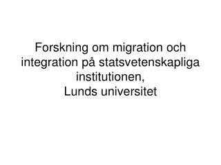Forskning om migration och integration på statsvetenskapliga institutionen, Lunds universitet