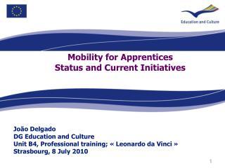 Jo ão Delgado DG Education and Culture Unit B4, Professional training; «Leonardo da Vinci»